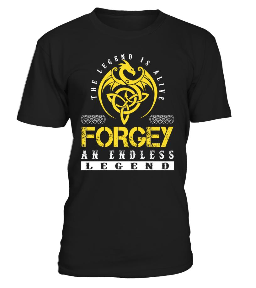 The Legend is Alive FORGEY An Endless Legend Last Name T-Shirt #LegendIsAlive