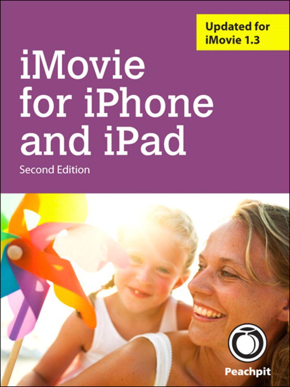 iMovie for iPhone and iPad (eBook) Ipad, book