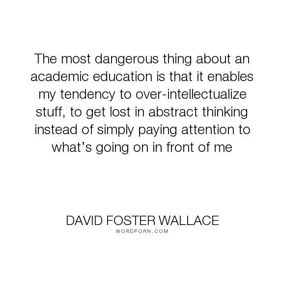 Popular Love Life Inspirational Quotes David Foster Wallace Quotes Interesting Quotes Inspirational Quotes