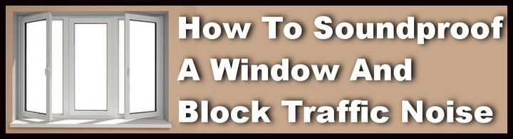 How To Soundproof A Window And Block Noise Sound Proofing Soundproof Windows Windows