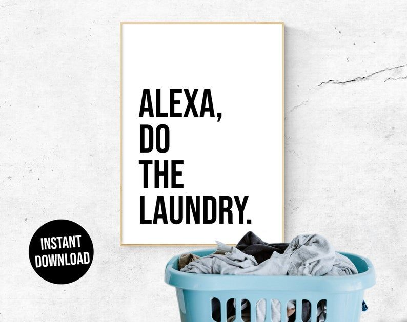 Alexa Do The Laundry Poster Printable Wall Art Utility ...