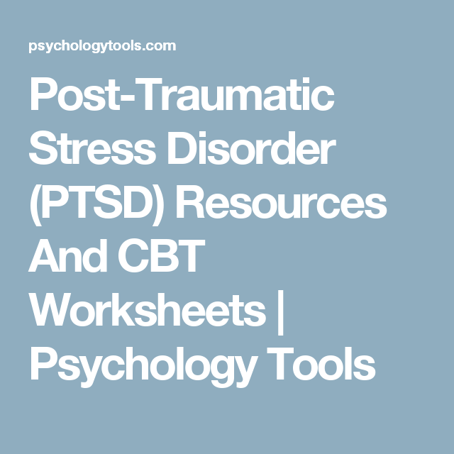 Post-Traumatic Stress Disorder (PTSD) Resources And CBT Worksheets ...