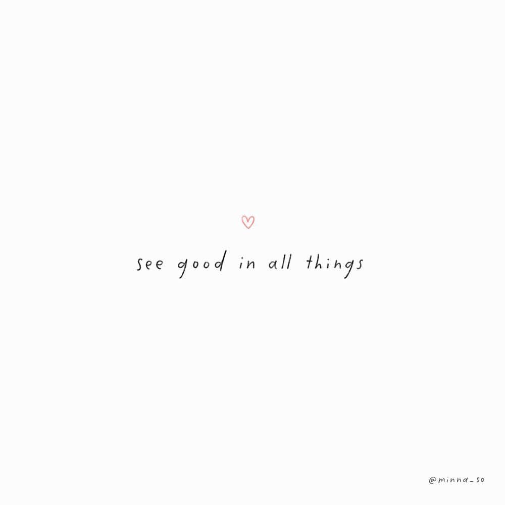 see the good ❤   Inspirational quotes, Positive quotes, Short quotes