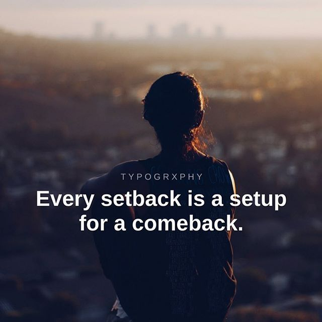 Every Setback Is A Setup For A Comeback Life Quotes Motivational Quotes Image Quotes