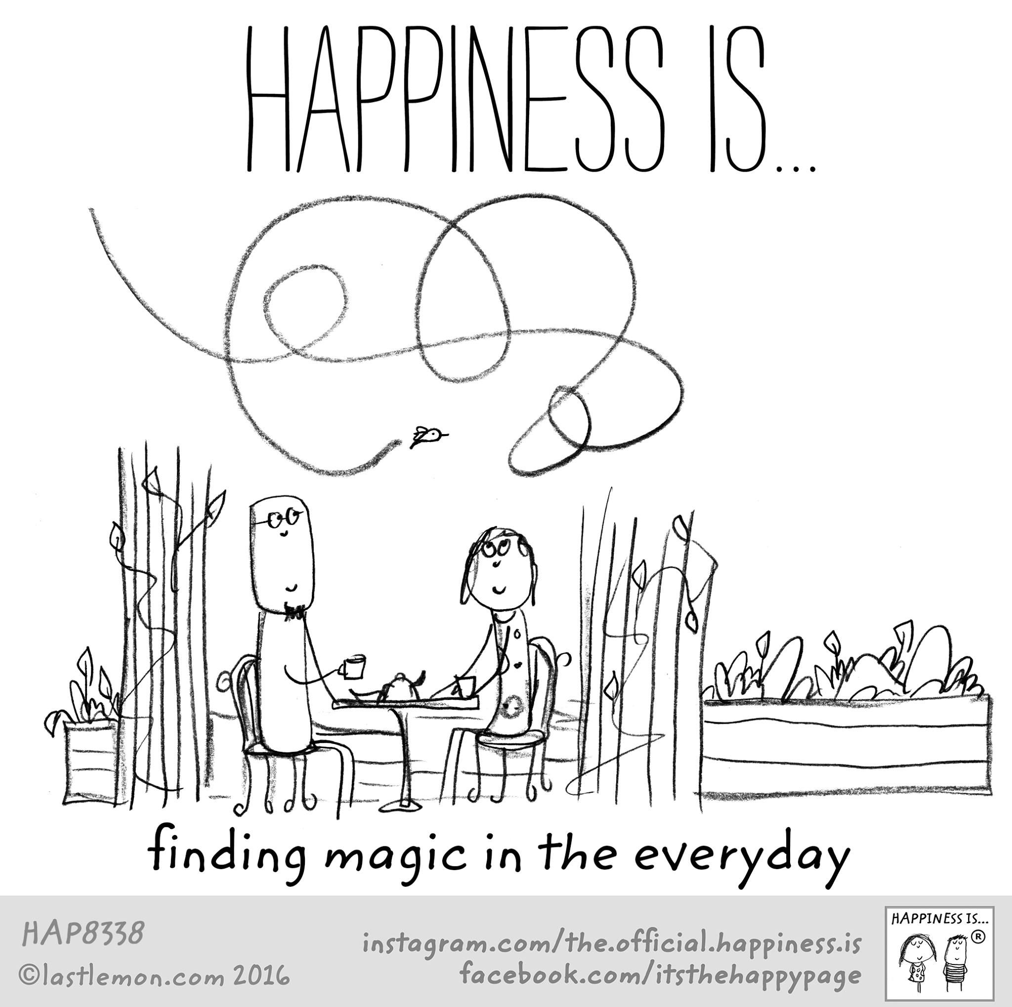 Happiness is finding the magic in the everyday