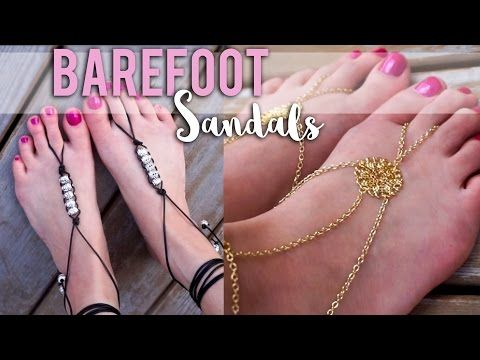 7fa3a2894a54 20) Summer DIY - Barefoot Sandals - YouTube