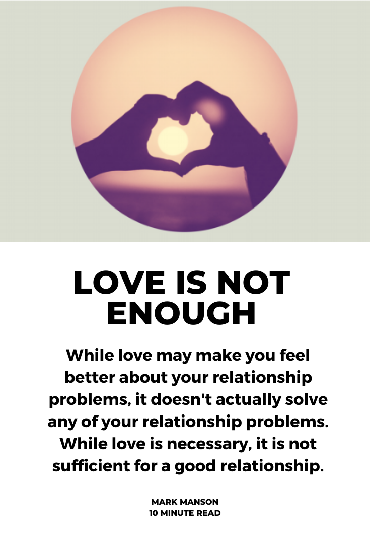 Love Is Not Enough Love Is Not Enough Self Happiness Quotes Enough Is Enough