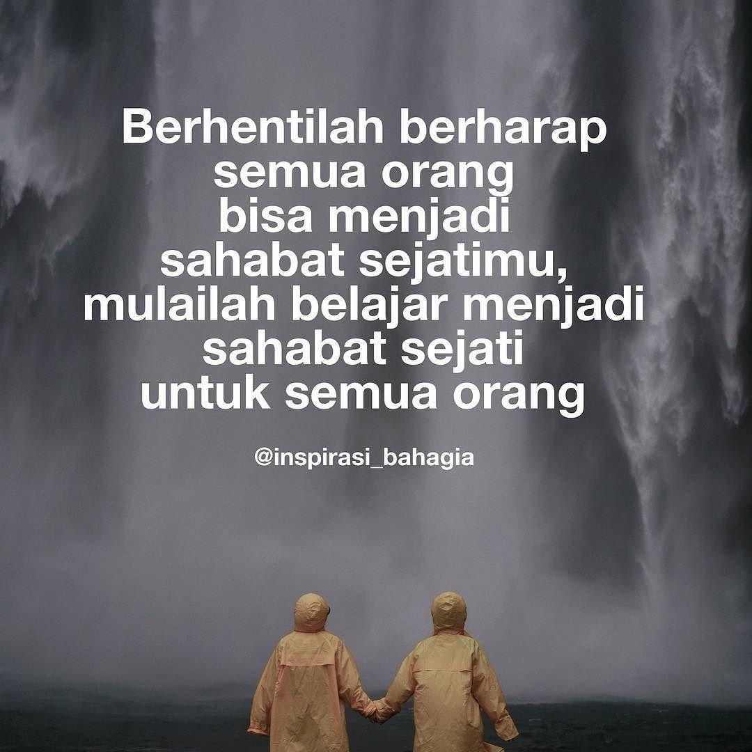 Berhentilah Berharap Semua Orang Bisa Menjadi Sahabat Sejatimu