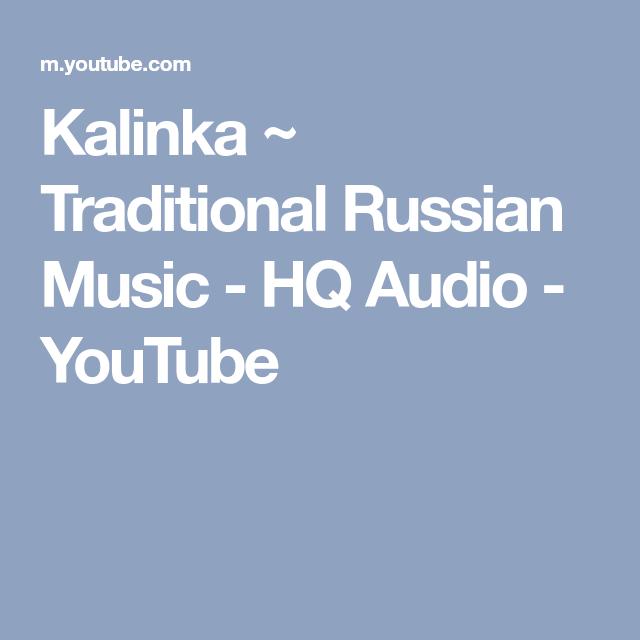 Kalinka Traditional Russian Music Hq Audio Youtube Music Popular Music Kalinka