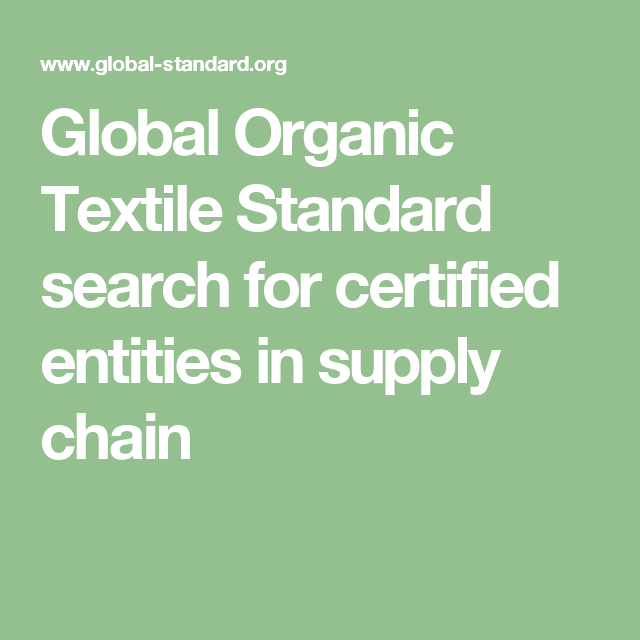 Global Organic Textile Standard search for certified entities in supply chain