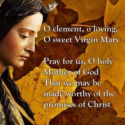 Mother Of God Movie Quote: O Clement, O Loving, O Sweet Virgin Mary, Pray For Us, O