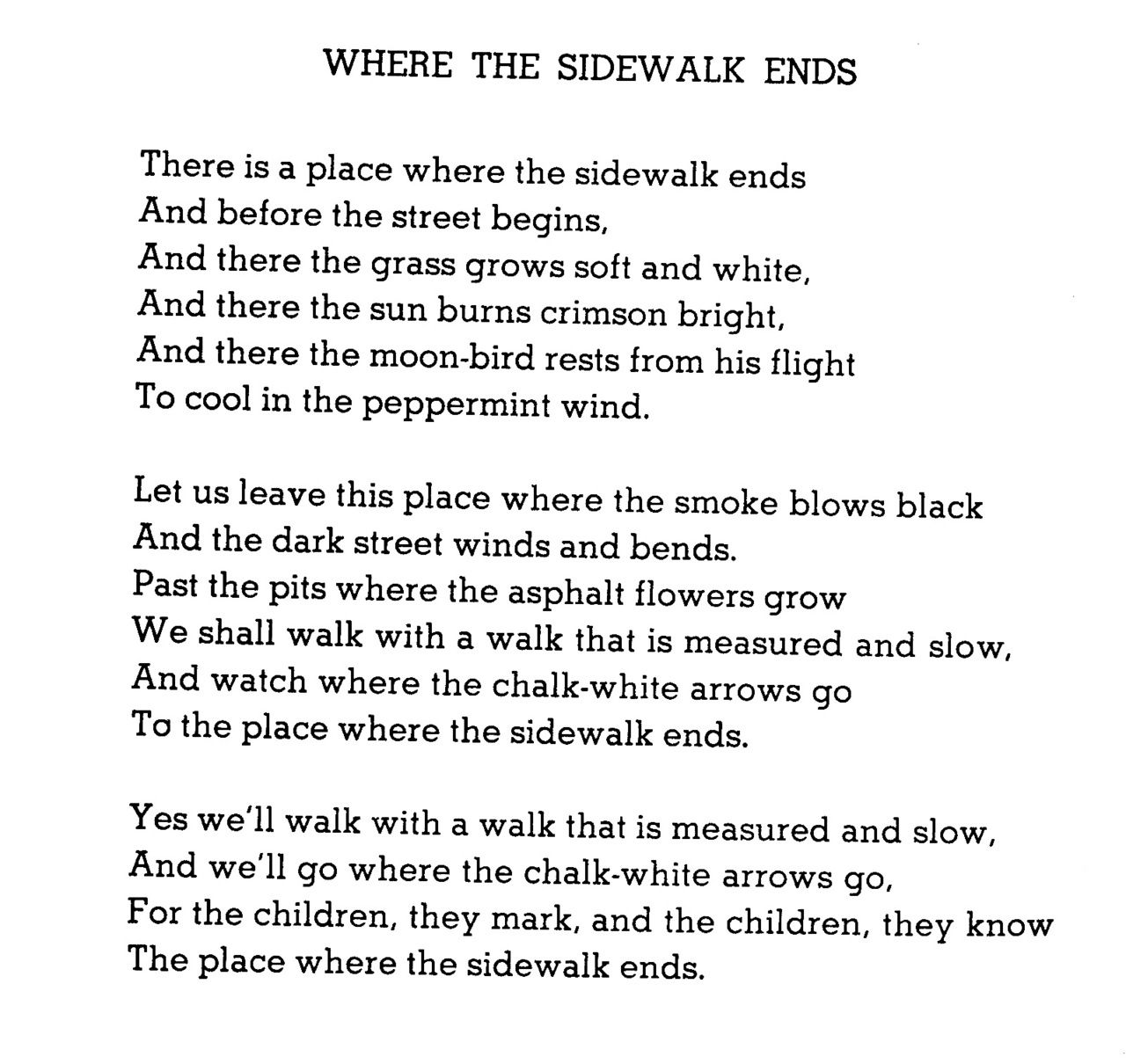 the sidewalk never ends shel silverstein Where the sidewalk ends is a more then peculiar name for a book of poems by shel silverstein, but this mans poetry has never been average as a child.