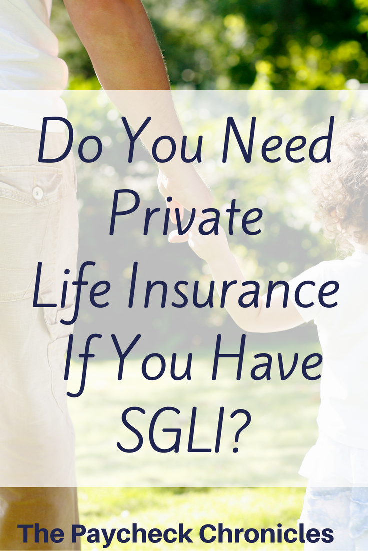 Why Buy Private Life Insurance When You Have Sgli Private Life