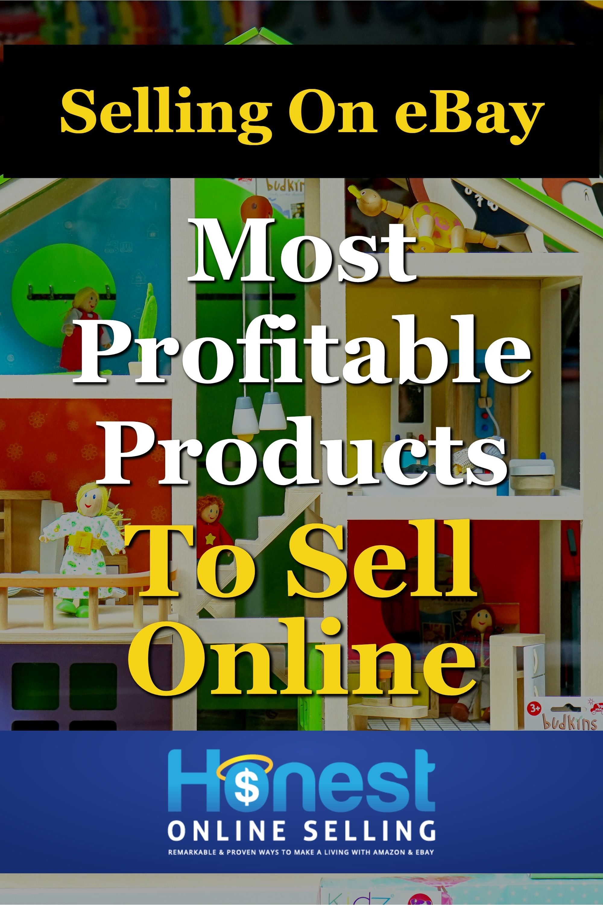 7 Reasons Why Selling Toys On Ebay Is Super Profitable Things To Sell Making Money On Ebay Ebay Business Ideas