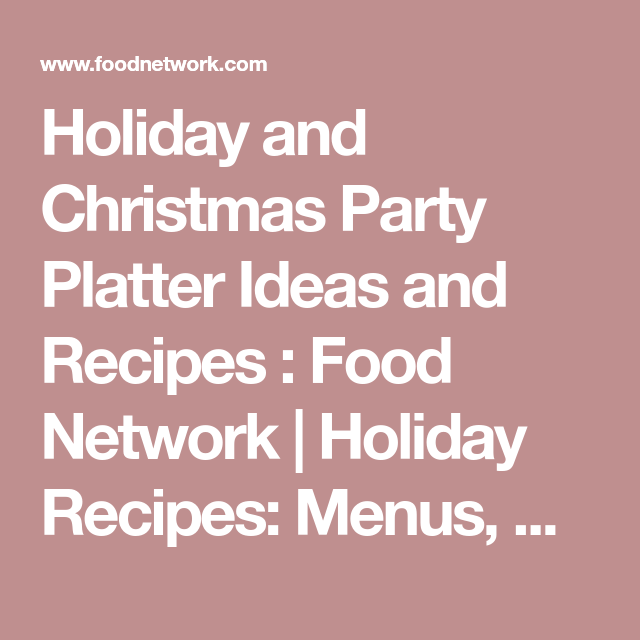 Holiday and christmas party platter ideas and recipes food network 5 holiday party dishes that will seriously wow your guests christmas partieschristmas treeschristmas recipesholiday forumfinder Images
