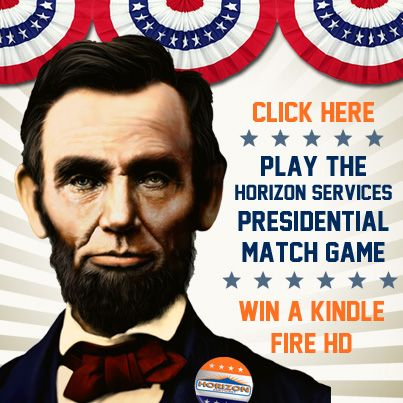 """""""I'm Abraham Lincoln, and I approve of this contest!"""" Click here to enter our Horizon Services Match Game for a chance to win a Kindle Fire HD."""