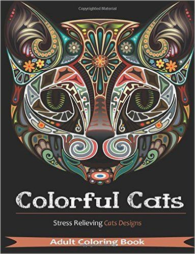 The Paperback Of Colorful Cats 30 Best Stress Relieving Designs By Adult Coloring Books Creative