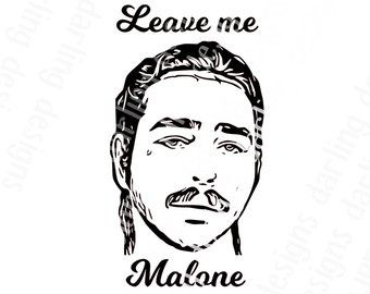 leave me malone post malone svg for silhouette cameo or