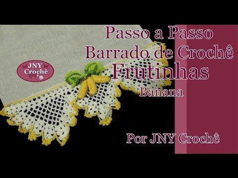 Passo a Passo Barrado de Crochê Frutinhas Banana por JNY Crochê - YouTube
