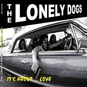 The Lonely Dogs It's About Love