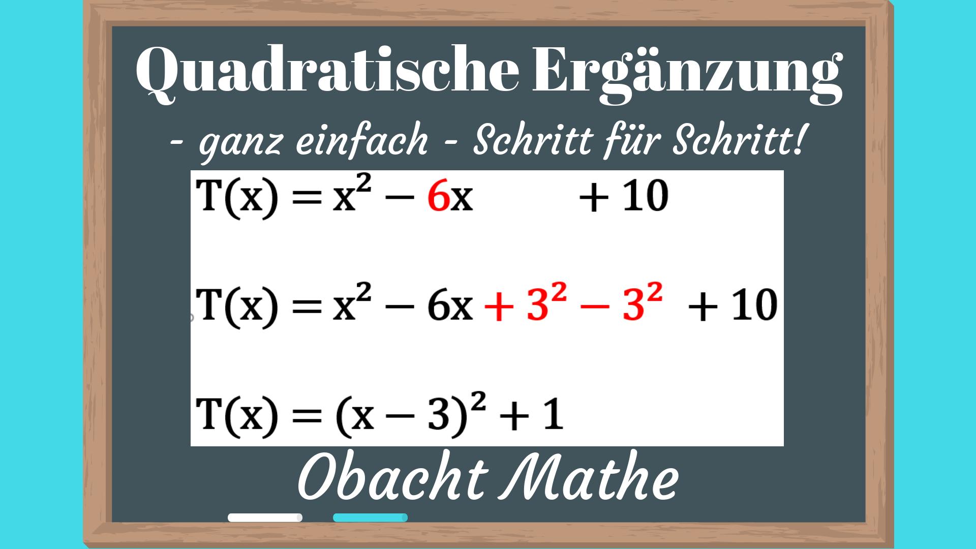 Quadratische Erganzung Schritt Fur Schritt Ganz Einfach Erklart Quadratische Funktionen Extremwerte Obachtmathe Quadratische Funktion Mathe Quadrat