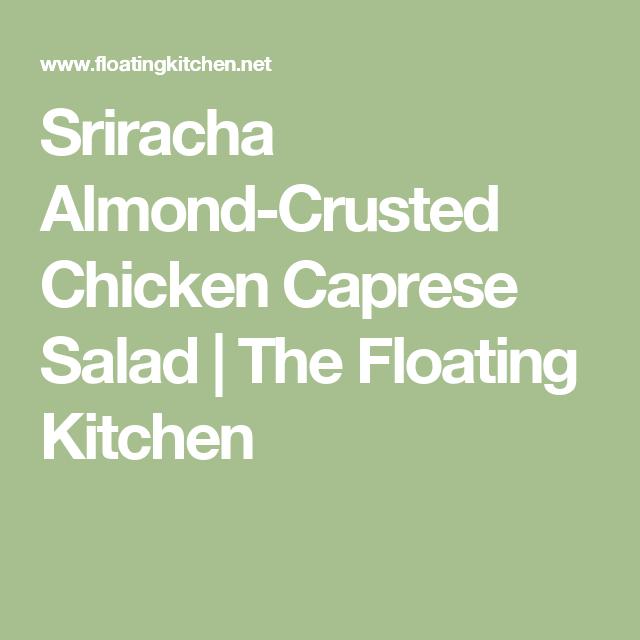 Sriracha Almond-Crusted Chicken Caprese Salad | The Floating Kitchen