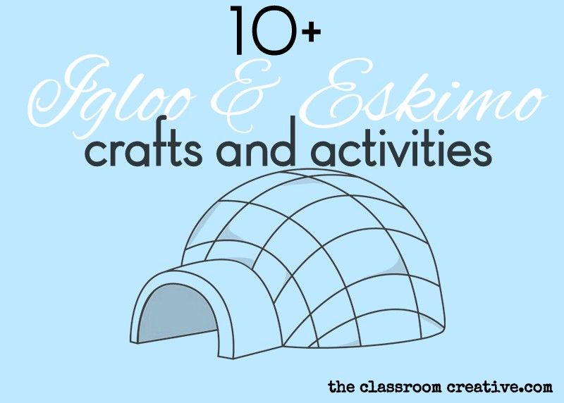 Eskimo Igloos Crafts Activities Ideas For Kids Winter Ideas