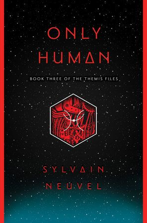 Only Human By Sylvain Neuvel Books To Read Online Books Science Fiction Adventure