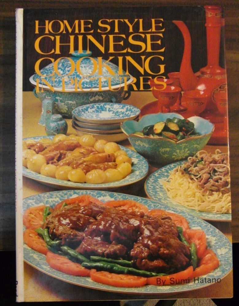 Details About Home Style Chinese Cooking In Pictures By Sumi Hatano Hardback Book 1974 Chinese Cooking Cooking Food