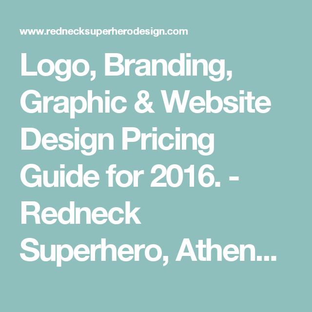 Logo Branding Graphic Website Design Pricing Guide For 2016 Redneck Superhero Athens Ga Visual Design Skills Website Design Pricing Design Und Lo