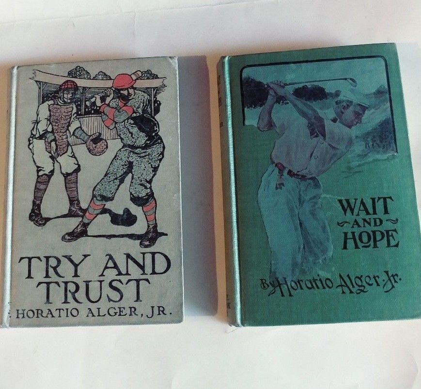 Horatio Alger Jr Wait And Hope Hc Try And Trust 1908 Alger Horatio Alger Hardcover Book