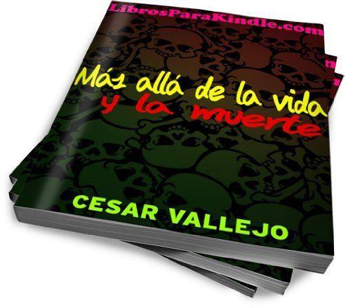 Mas Alla De La Vida Y La Muerte (Spanish Edition) By Cesar