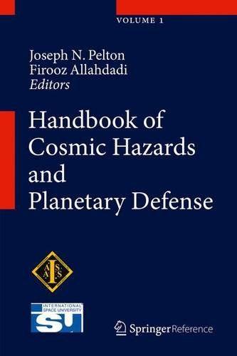 Handbook Of Cosmic Hazards And Planetary Defense By Firooz Allahdadi Joseph N Pelton