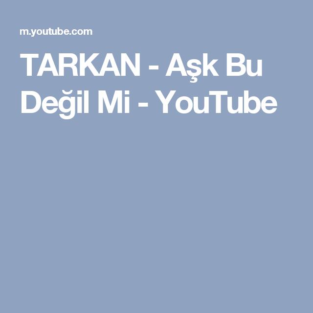 Tarkan Ask Bu Degil Mi Youtube Ask Budur Youtube