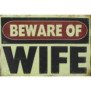 BEWARE OF WIFE Metal Tin Sign