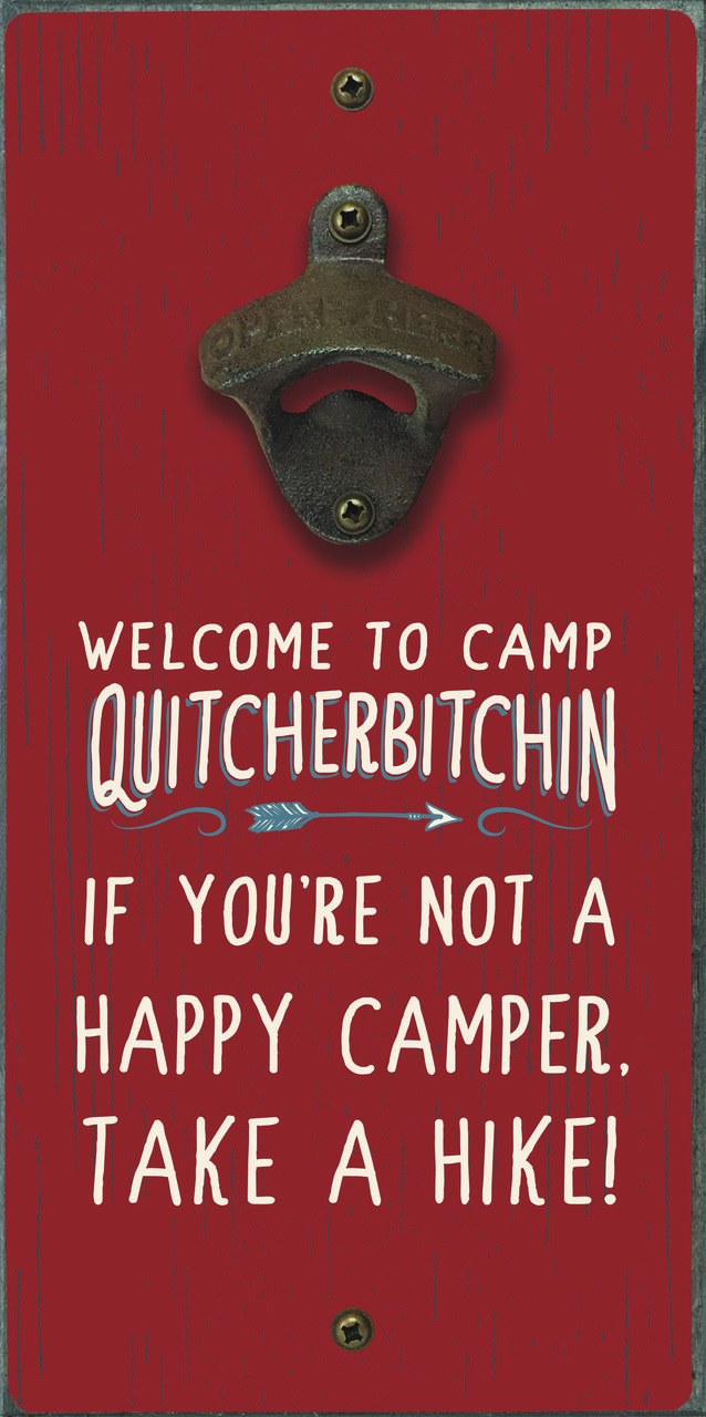 Welcome To Camp Quitcherbitchin Bottle Opener Camping Signs Tent Camping Happy Campers