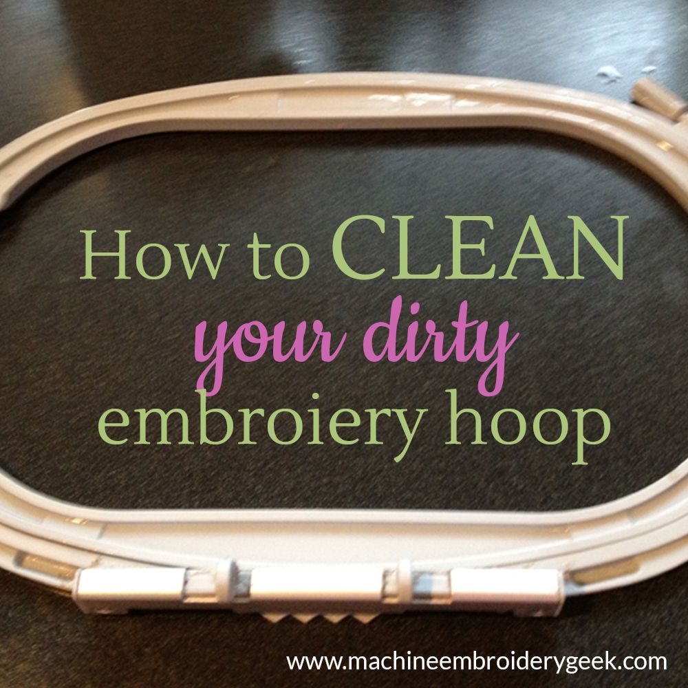 How to clean an embroidery hoop its easier to clean than