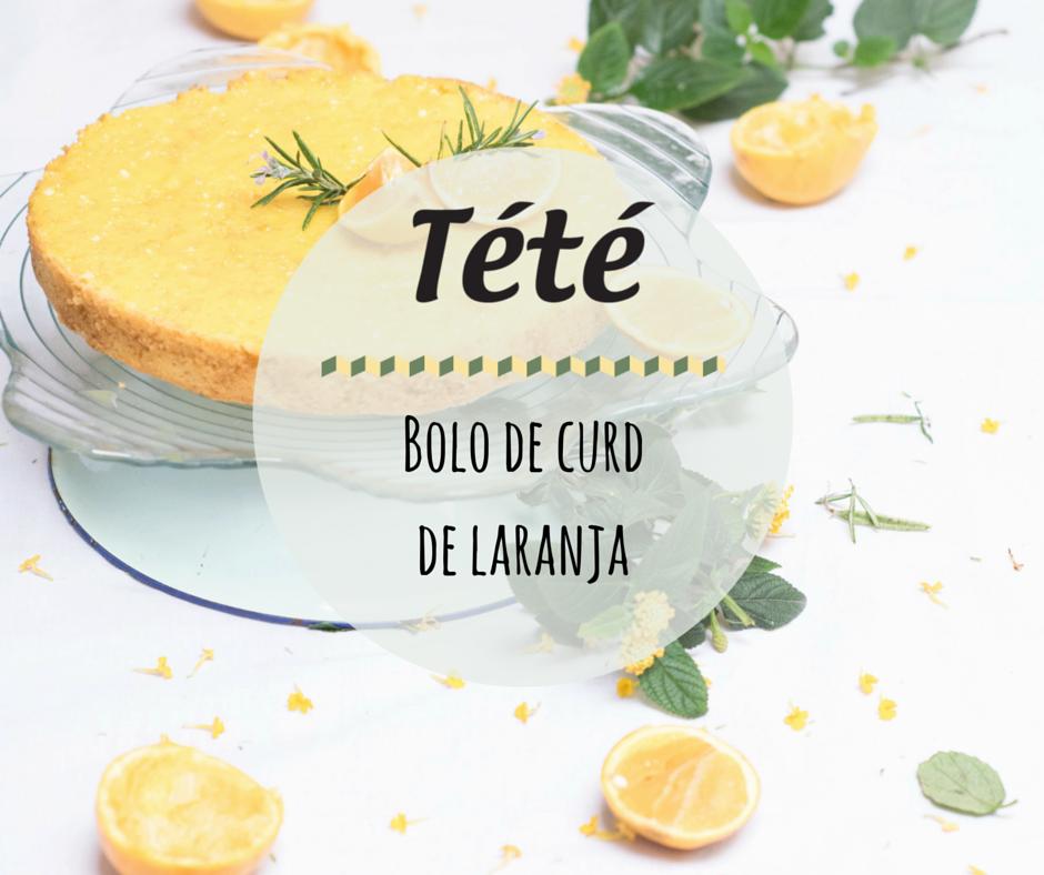 Receitas de Amélia Anastácio, utilizando produtos Tété: Bolo de curd de laranja.