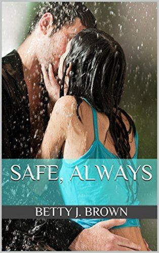 Safe, Always - Kindle edition by Betty J. Brown. Contemporary Romance Kindle eBooks @ Amazon.com.
