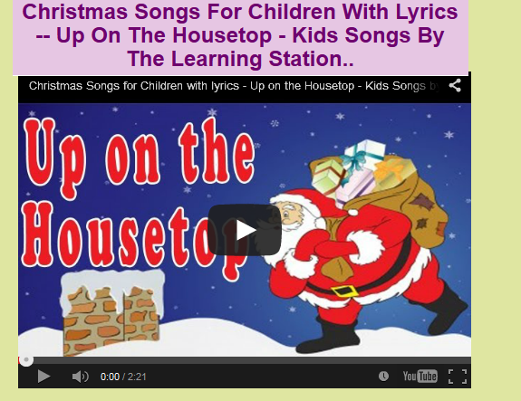 Christmas Songs For Children With Lyrics -- Up On The Housetop - Kids Songs By The Learning ...