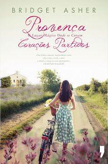 As Histórias de Elphaba: Provença O Lugar Mágico Onde se Curam Corações Partidos - Bridget Asher [Opinião]
