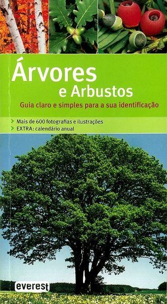 Árvores e Arbustos - guia claro e simples para a sua identificação