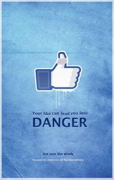 """Tu """"like"""" puede ponerte en peligro.  Usa tu """"like"""" sabiamente Es por el bien de los fans de Facebook."""