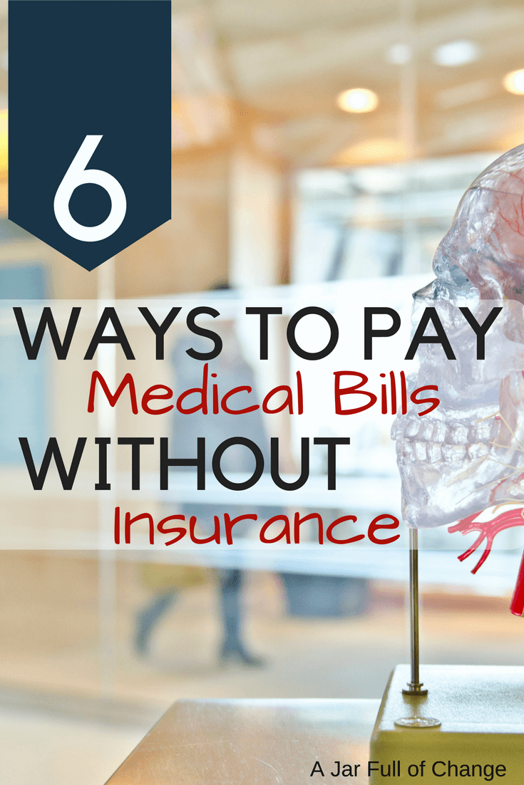 how to pay for medical bills with no insurance   personal finance
