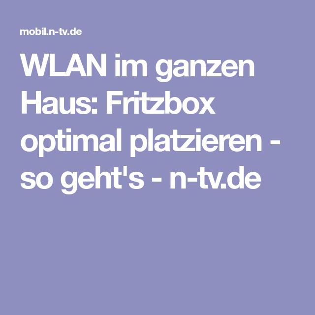 Wlan Im Ganzen Haus Fritzbox Optimal Platzieren So Geht S
