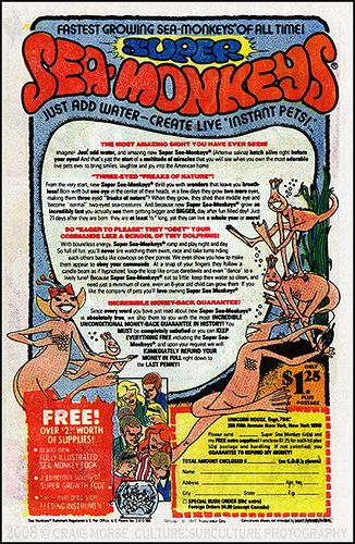 Sea Monkey ads were always in the back of comic books.