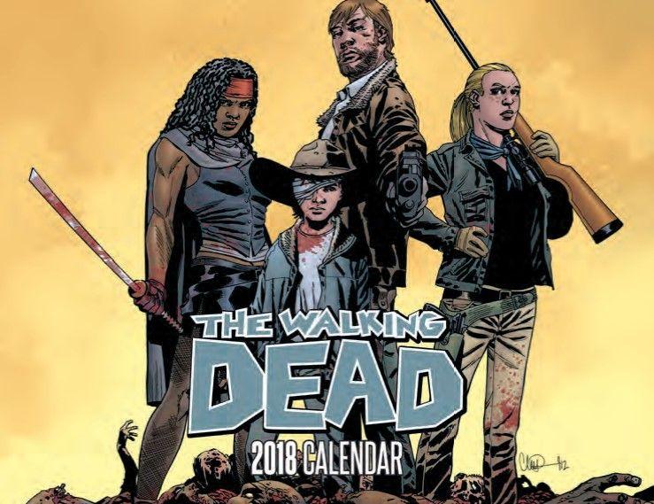 Sdcc 2017 Walking Dead 2018 Calendar With Px Wd 1 Var Limited To 5 000 Copies The Walking Dead Walking Dead 1 Walking Dead Memes