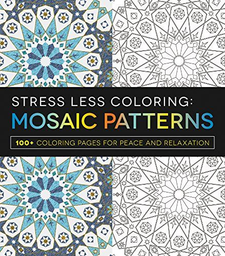 Stress Less Coloring Mosaic Patterns 100 Coloring Pages for