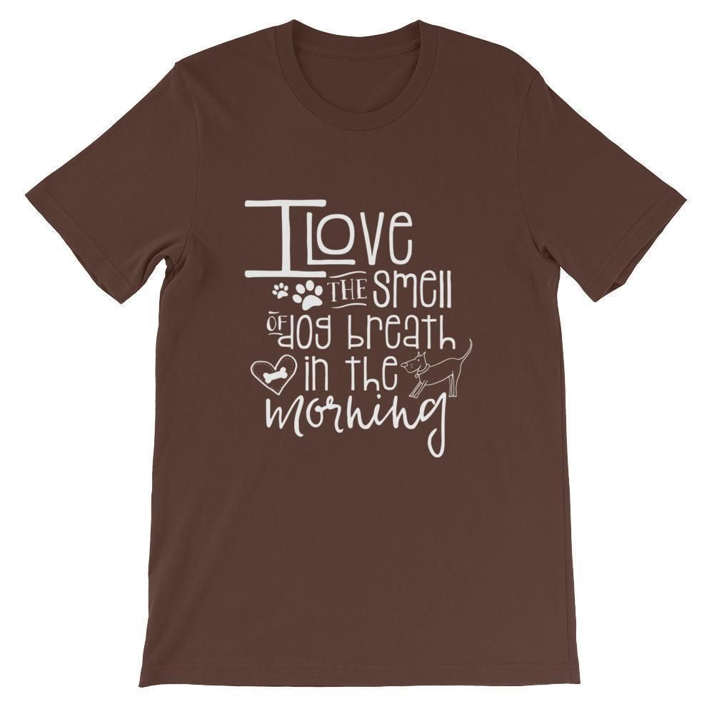 I Love the Smell of Dog Breath in the Morning T-Shirt