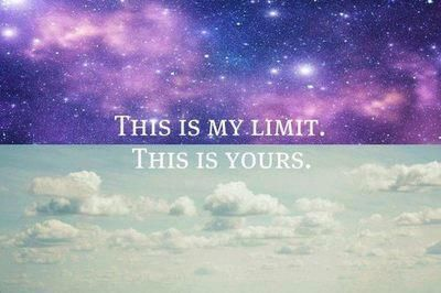 Know Your Limits Life Quotes Galaxy Quotes Tumblr Quotes Words